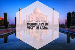 Top Monuments to Visit in Agra